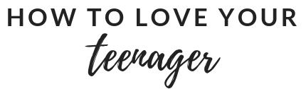 howtoloveyourteenager