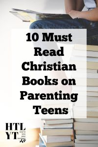 Biblical Advice on Parenting Teens 10 Must Read Christian Books on Parenting Teens Image 1 #christianblogger #biblicaladviceonparenting #parentingteens #adviceonparenting #christianbooksonparenting #christianbooksonparentingteens